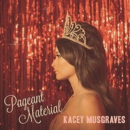 KACEY MUSGRAVES - PAGEANT MATERIAL (CD).