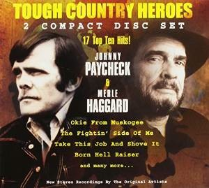 Johnny Paycheck Merle Haggard Tough Country Heroes Cdworldie