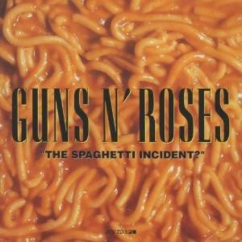 Geffen Records,  GUNS N' ROSES - THE SPAGHETTI INCIDENT