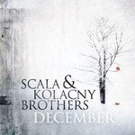 SCALA AND KOLANCY BROTHERS - DECEMBER
