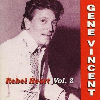 GENE VINCENT - REBEL HEART: VOLUME 2