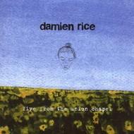 DAMIEN RICE - LIVE FROM THE UNION CHAPEL (CD)...