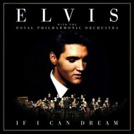 RCA,  ELVIS PRESLEY / ROYAL PHILHARMONIC ORCHESTRA - IF I CAN DREAM