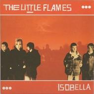 "THE LITTLE FLAMES - ISOBELLA 7\ VINYL"""
