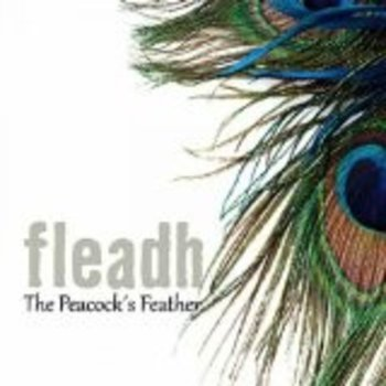 FLEADH - THE PEACOCK;S FEATHER