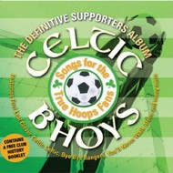 CELTIC BHOYS - THE DEFINITIVE SUPPORTERS ALBUM (CD)