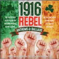 1916 REBEL ANTHEMS & BALLADS - Various Artists CD