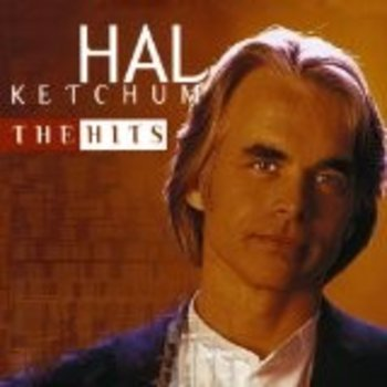 HAL KETCHUM - THE HITS CD