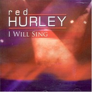 Rosette Records,  RED HURLEY - I WILL SING