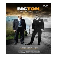 BIG TOM & THE MAINLINERS - A CELEBRATION (DVD)
