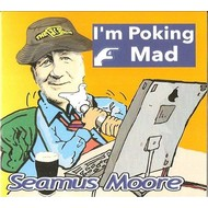 Hazel Entertainment,  Seamus Moore - I'm Poking Mad (CD)