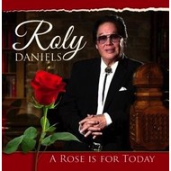 Irish Music,  ROLY DANIELS - THE ROSE IS FOR TODAY
