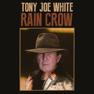 TONY JOE WHITE - RAIN CROW CD