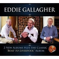 """Irish Music,  EDDIE GALLAGHER - 2 NEW ALBUMS plus the Classic """"Boat To Liverpool"""" (3 CD Set)"""