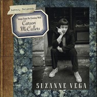 SUZANNE VEGA - LOVER, BELOVED : SONGS FROM AN EVENING WITH CARSON MCCULLERS (Vinyl)
