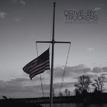 DRIVE-BY TRUCKERS - AMERICAN BAND (CD)