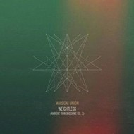 MARCONI UNION - WEIGHTLESS (CD)...