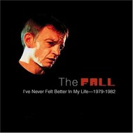 Select Records,  THE FALL - I'VE NEVER FELT BETTER IN MY LIFE 1979-1982