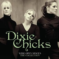 Sony Music,  DIXIE CHICKS - WIDE OPEN SPACES THE DIXIE CHICKS COLLECTION