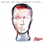 ASLAN - WAITING FOR THIS MADNESS TO END