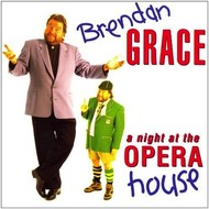 BRENDAN GRACE - A NIGHT AT THE OPERA HOUSE (CD)