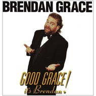 BRENDAN GRACE - GOOD GRACE IT'S BRENDAN ! (CD)