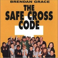 BRENDAN GRACE - THE SAFE CROSS CODE (CD Single)