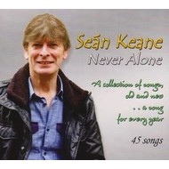 SEAN KEANE - NEVER ALONE, A COLLECTION OF SONGS OLD AND NEW CD