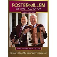 CMR Records,  FOSTER & ALLEN - WE OWE IT ALL TO YOU, 40 YEARS ON (DVD)