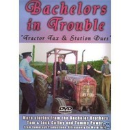 Comeragh Productions,  BACHELORS IN TROUBLE - TRACTOR TAX AND STATION DUES (DVD)