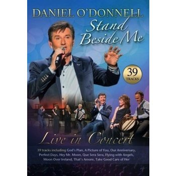 DANIEL O'DONNELL - STAND BESIDE ME, LIVE IN CONCERT (DVD)