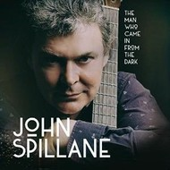 Celtic Airs/IML,  JOHN SPILLANE - THE MAN WHO CAME IN FROM THE DARK