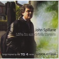 JOHN SPILLANE - LIFE IN AN IRISH TOWN (CD)