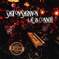New Recordings,  SHARON SHANNON &ALAN CONNOR - IN GALWAY (CD & DVD Set)