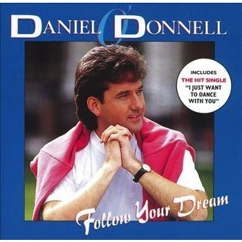 DANIEL O'DONNELL - FOLLOW YOUR DREAM (CD)