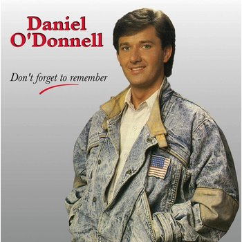 DANIEL O'DONNELL - DON'T FORGET TO REMEMBER (CD)