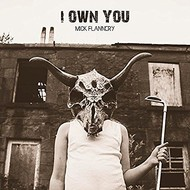 Universal,  MICK FLANNERY - I OWN YOU (CD)
