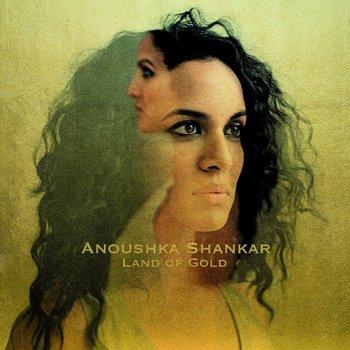 ANOUSHKA SHANKAR - LAND OF GOLD (Vinyl)