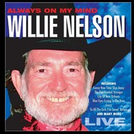 SM Originals,  WILLIE NELSON - ALWAYS ON MY MIND: LIVE