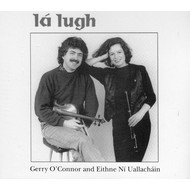 Lughnasa Music,  Gerry O'Connor & Eithne Ní Uallacháin - Lá Lugh