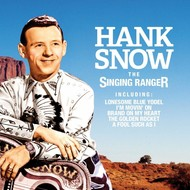 Hank Snow - The Singing Ranger