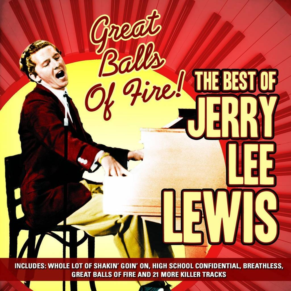 Jerry Lee Le... Great Balls Of Fire- Jerry Lee Lewis