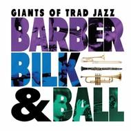 Barber Bilk & Ball - Giants of Trad Jazz