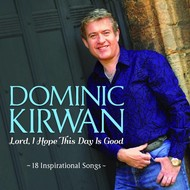 Rosette Records,  Dominic Kirwan - Lord, I Hope This Day Is Good