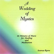 SEAMUS BYRNE - A WEDDING OF MYSTICS (CD)
