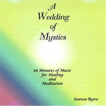 SEAMUS BYRNE - A WEDDING OF MYSTICS (CD)