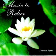 Sol Productions,  SEAMUS BYRNE - MUSIC TO RELAX