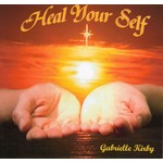 Sol Productions,  GABRIELLE KIRBY - HEAL YOUR SELF