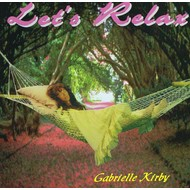 GABRIELLE KIRBY - LET'S RELAX (CD)