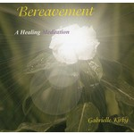 GABRIELLE KIRBY - BEREAVEMENT, A HEALING MEDITATION (CD)